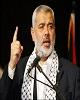 «اسماعیل هنیه» جانشین «خالد مشعل» در دفتر سیاسی حماس شد